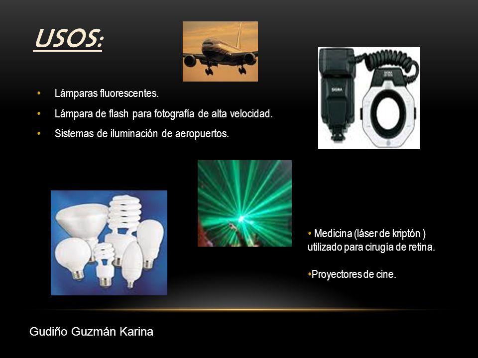 USOS: Lámparas fluorescentes. Lámpara de flash para fotografía de alta velocidad. Sistemas de iluminación de aeropuertos. Medicina (láser de kriptón )