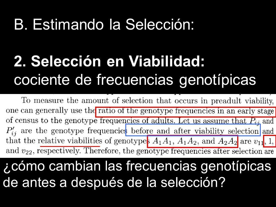 B. Estimando la Selección: 2. Selección en Viabilidad: cociente de frecuencias genotípicas ¿cómo cambian las frecuencias genotípicas de antes a despué