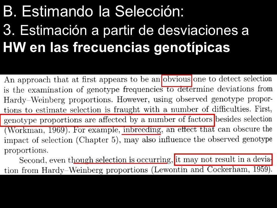 B. Estimando la Selección: 3. Estimación a partir de desviaciones a HW en las frecuencias genotípicas