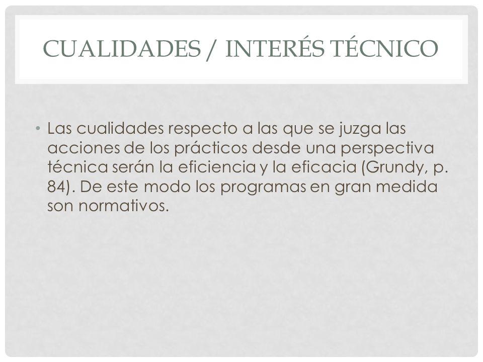CUALIDADES / INTERÉS TÉCNICO Las cualidades respecto a las que se juzga las acciones de los prácticos desde una perspectiva técnica serán la eficienci