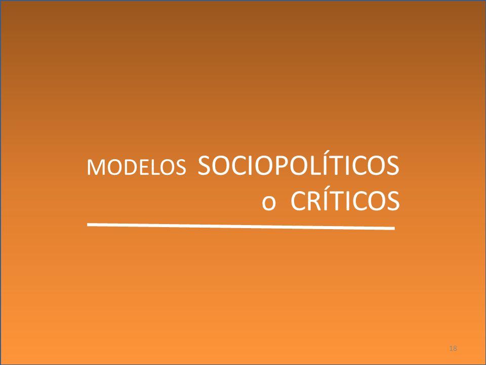 MODELOS SOCIOPOLÍTICOS o CRÍTICOS 18
