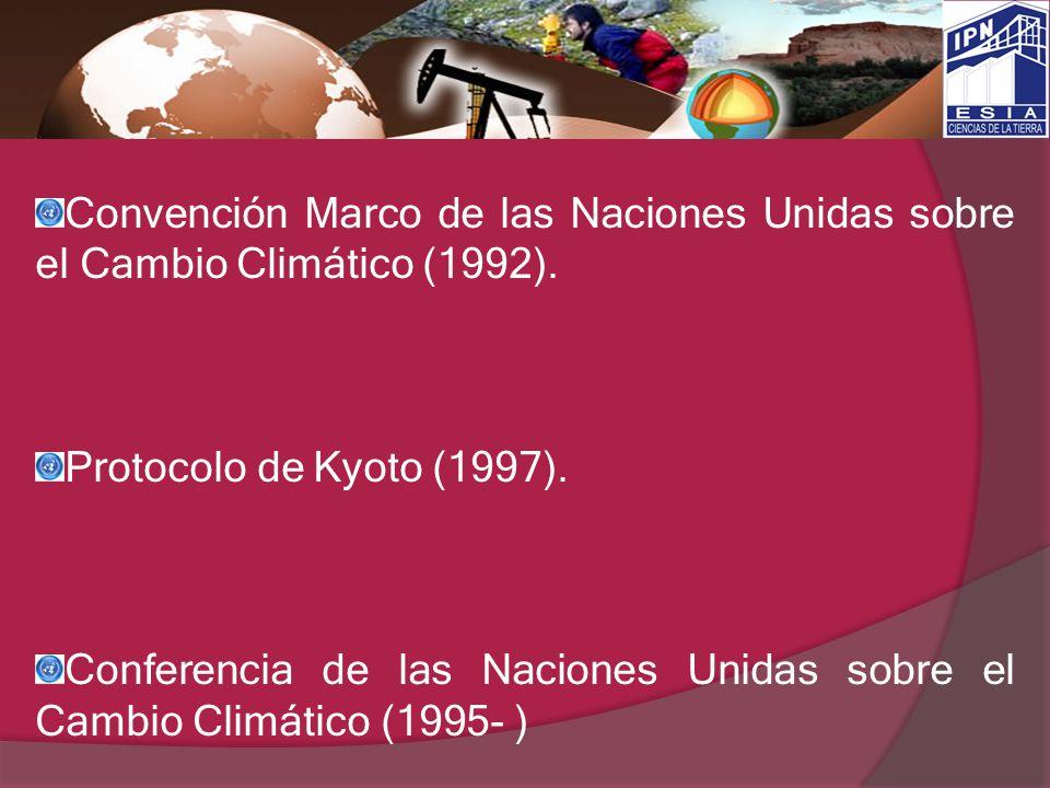 Convención Marco de las Naciones Unidas sobre el Cambio Climático (1992). Protocolo de Kyoto (1997). Conferencia de las Naciones Unidas sobre el Cambi