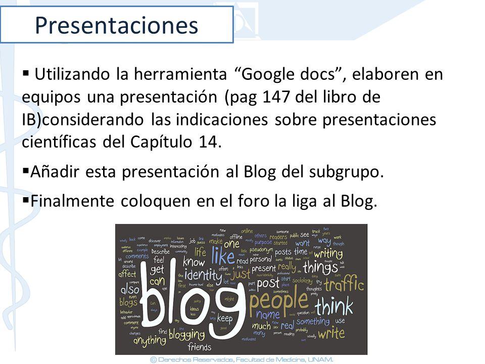 Presentaciones Utilizando la herramienta Google docs, elaboren en equipos una presentación (pag 147 del libro de IB)considerando las indicaciones sobr