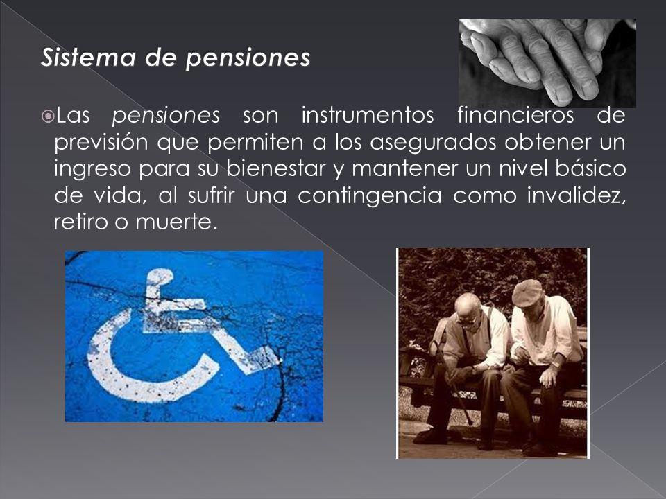 Las pensiones son instrumentos financieros de previsión que permiten a los asegurados obtener un ingreso para su bienestar y mantener un nivel básico de vida, al sufrir una contingencia como invalidez, retiro o muerte.