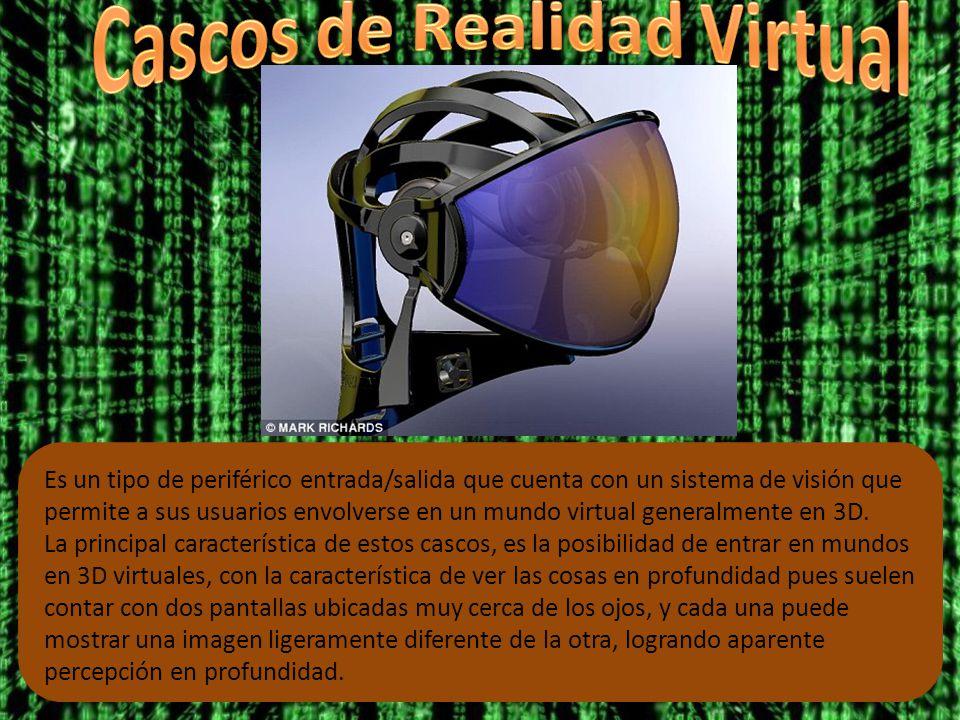 Es un tipo de periférico entrada/salida que cuenta con un sistema de visión que permite a sus usuarios envolverse en un mundo virtual generalmente en 3D.