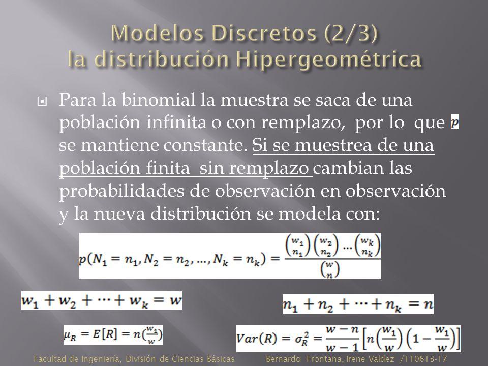 Para la binomial la muestra se saca de una población infinita o con remplazo, por lo que se mantiene constante.