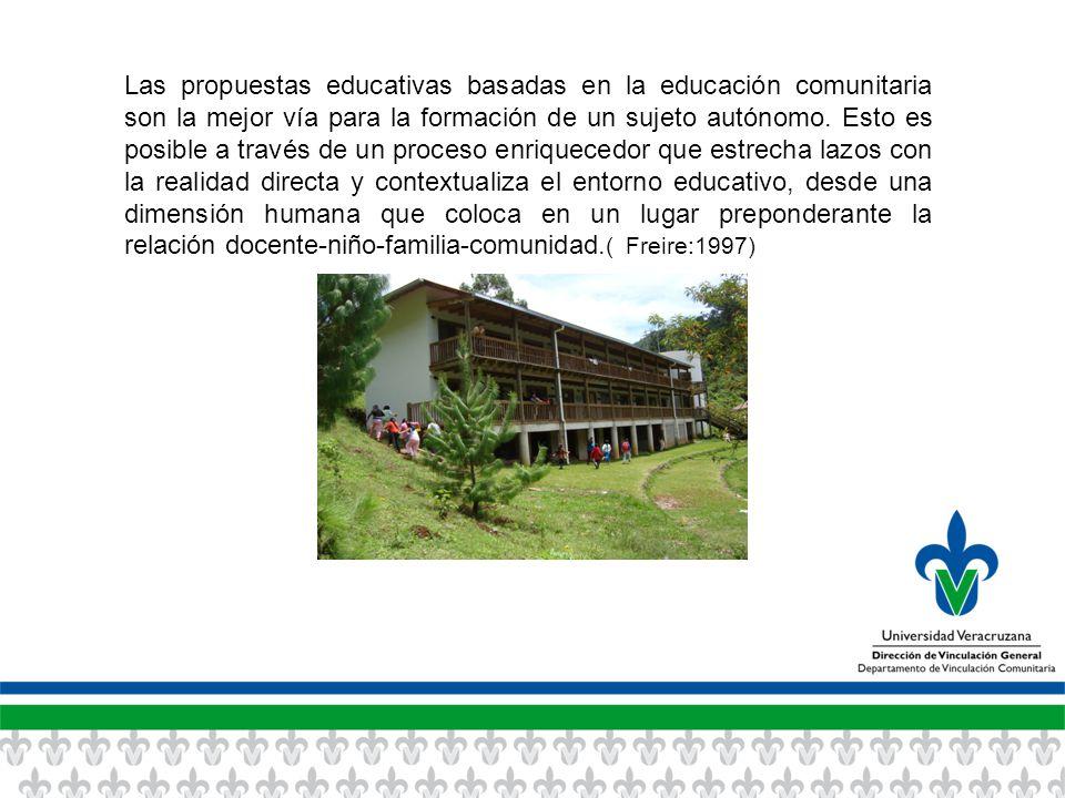 Las propuestas educativas basadas en la educación comunitaria son la mejor vía para la formación de un sujeto autónomo.