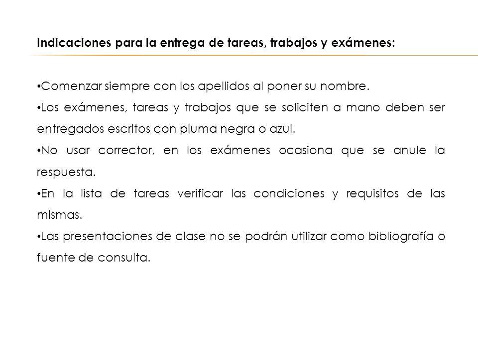 Indicaciones para la entrega de tareas, trabajos y exámenes: (cont.) En el reglamento se indica la bibliografía del curso.