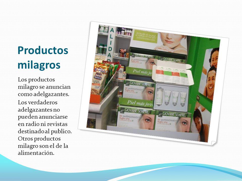 ¿Qué son los productos milagro? Son una serie de productos,sustancias,energías o métodos que se anuncian con pretendida finalidad sanitaria (para la p