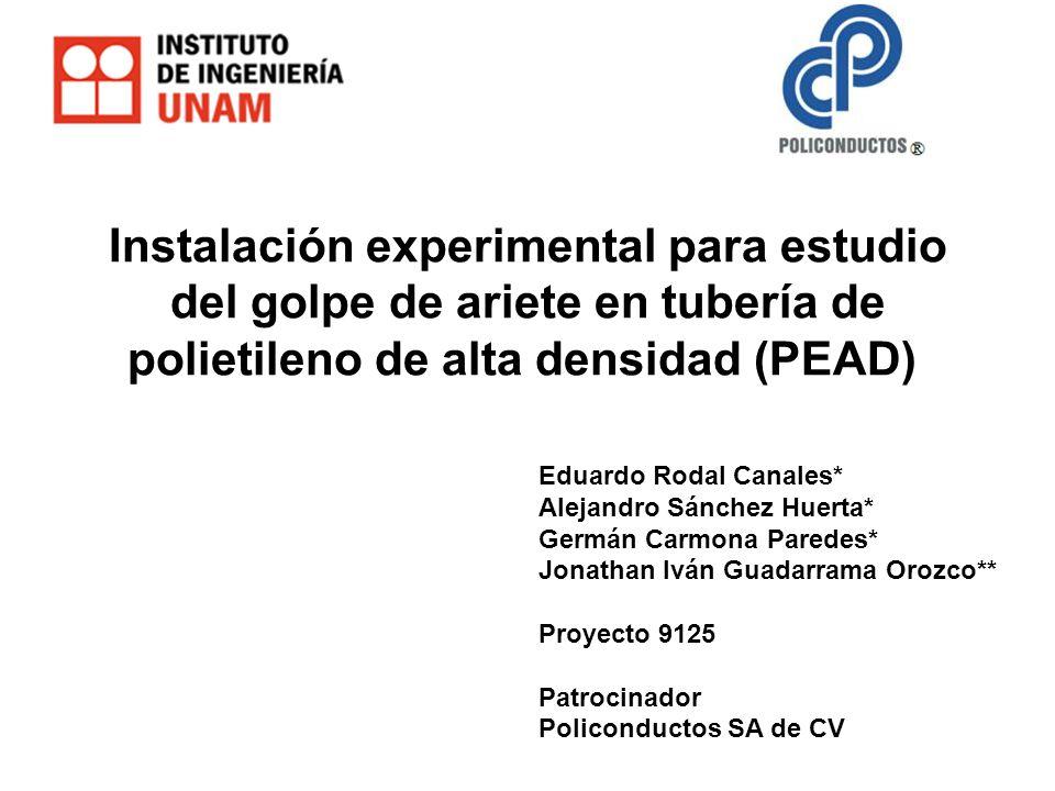 Instalación experimental para estudio del golpe de ariete en tubería de polietileno de alta densidad (PEAD) Eduardo Rodal Canales* Alejandro Sánchez H