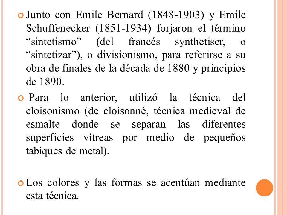Junto con Emile Bernard (1848-1903) y Emile Schuffenecker (1851-1934) forjaron el término sintetismo (del francés synthetiser, o sintetizar), o divisi