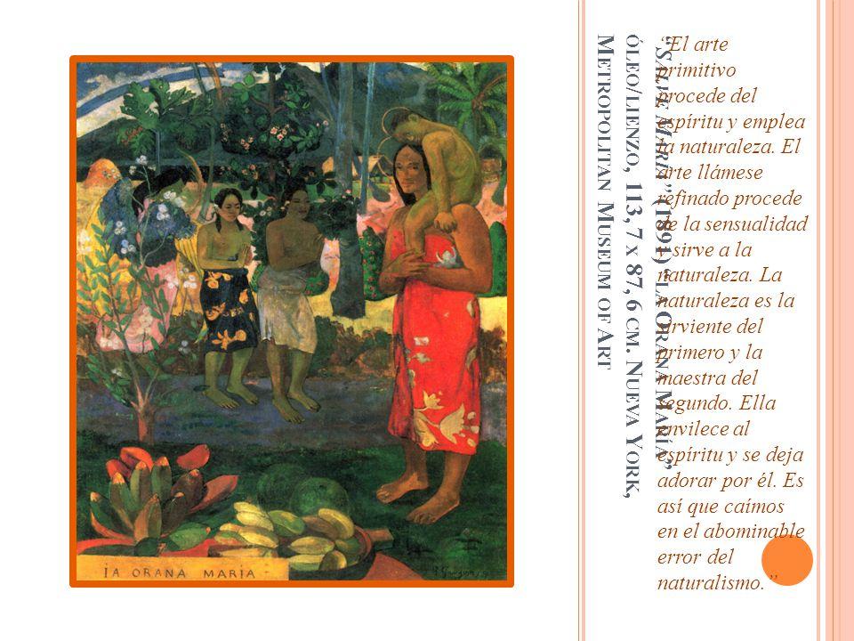 S ALVE M ARÍA (1891) LA O RANA M ARÍA ÓLEO / LIENZO, 113, 7 X 87, 6 CM. N UEVA Y ORK, M ETROPOLITAN M USEUM OF A RT El arte primitivo procede del espí