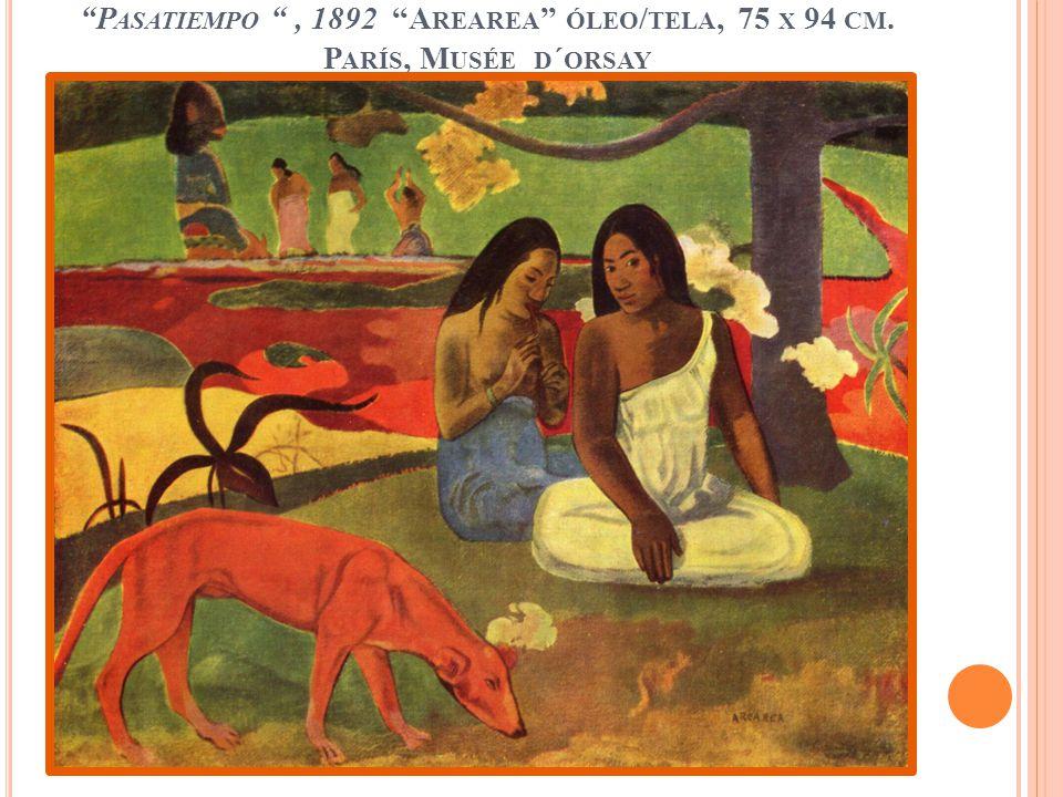P ASATIEMPO, 1892 A REAREA ÓLEO / TELA, 75 X 94 CM. P ARÍS, M USÉE D ´ ORSAY