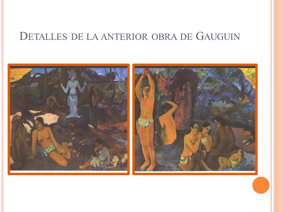 D ETALLES DE LA ANTERIOR OBRA DE G AUGUIN