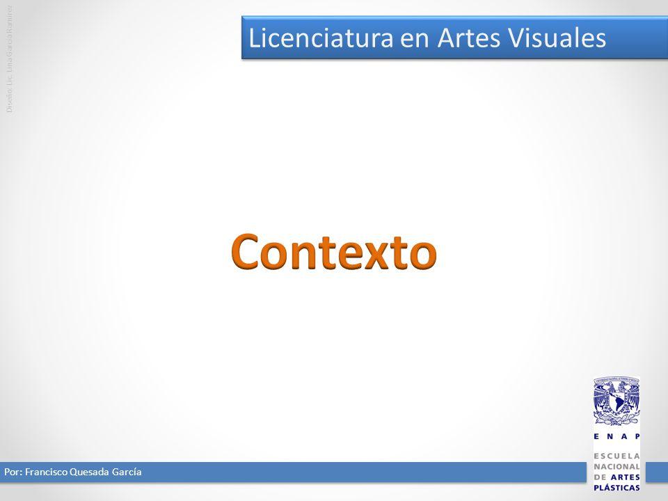 Licenciatura en Artes Visuales Por: Francisco Quesada García Contexto La ENAP más que una escuela de arte es una institución que brinda servicios a una comunidad.