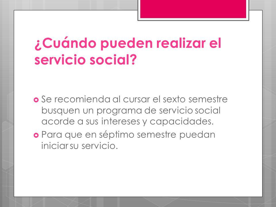 ¿Cuándo pueden realizar el servicio social.