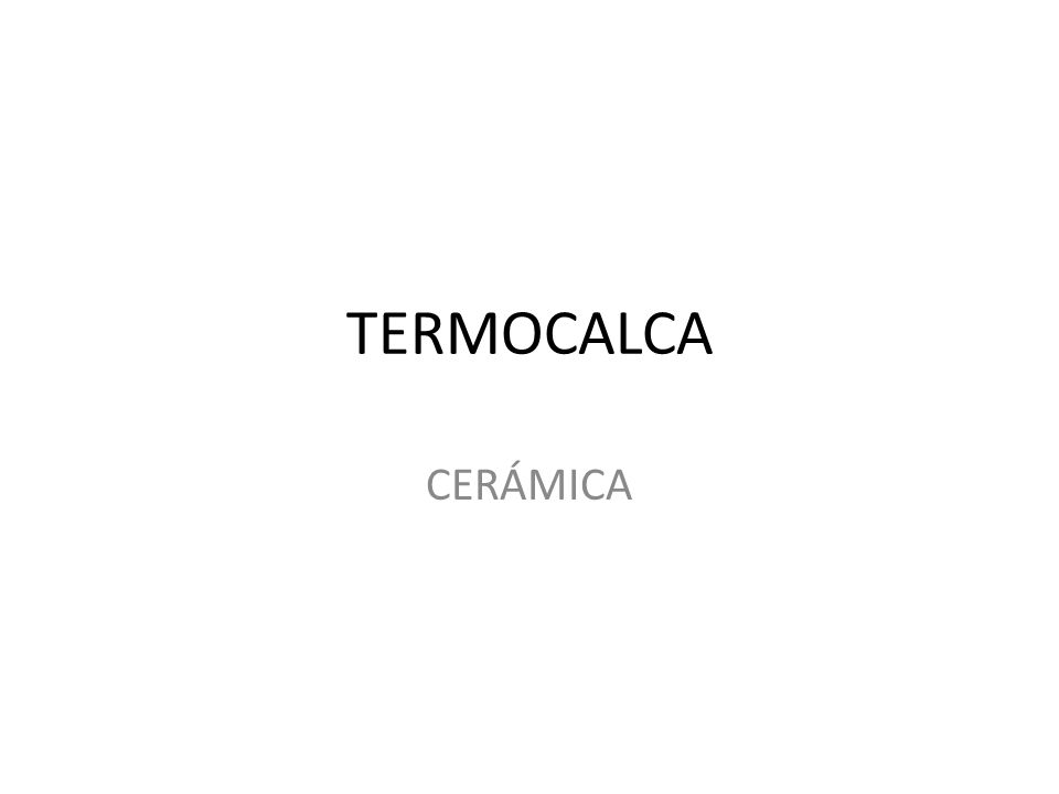 TERMOCALCA CERÁMICA