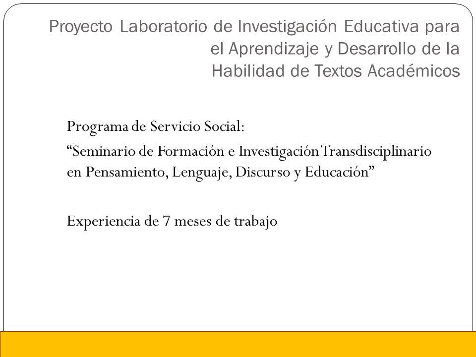 Proyecto Laboratorio de Investigación Educativa para el Aprendizaje y Desarrollo de la Habilidad de Textos Académicos Programa de Servicio Social: Sem