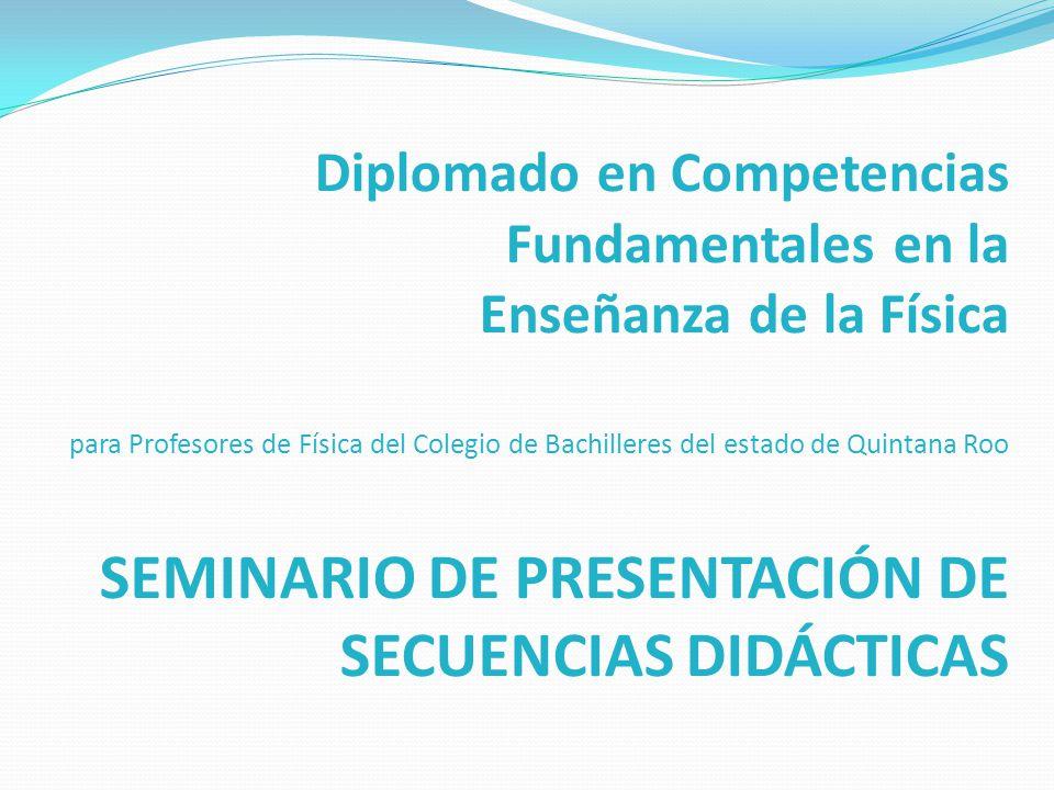 Diplomado en Competencias Fundamentales en la Enseñanza de la Física para Profesores de Física del Colegio de Bachilleres del estado de Quintana Roo S