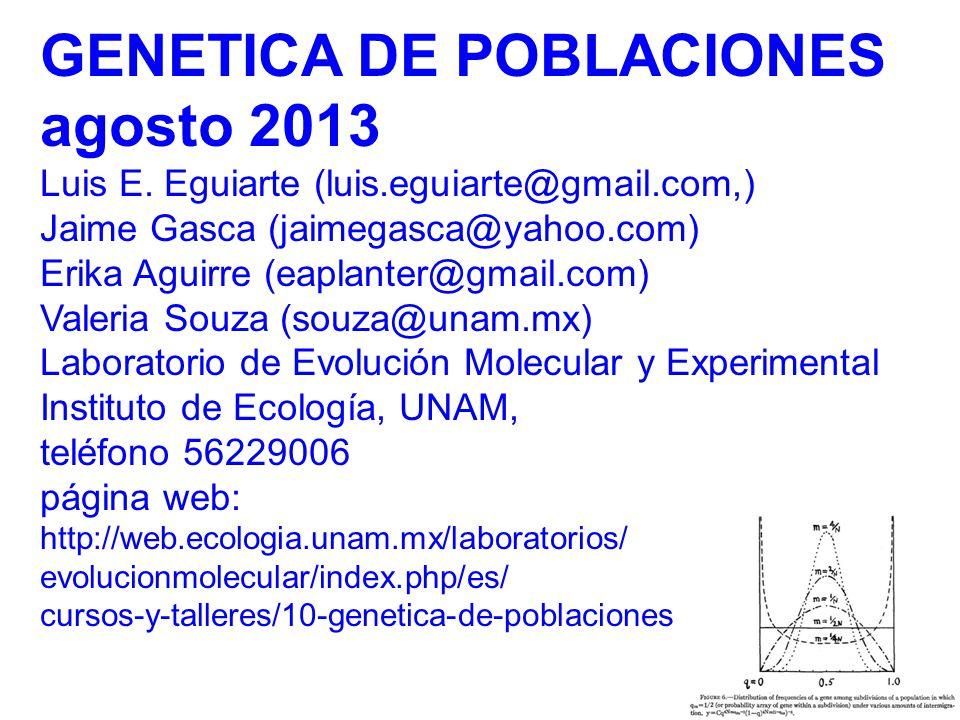 GENETICA DE POBLACIONES agosto 2013 Luis E.