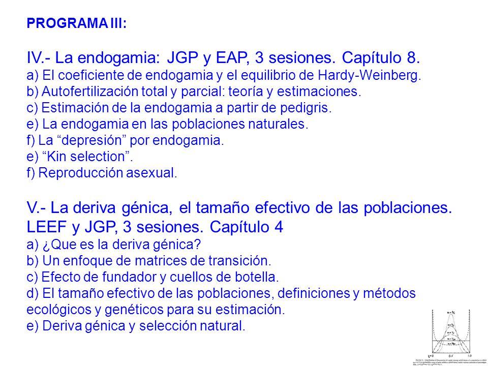 PROGRAMA III: IV.- La endogamia: JGP y EAP, 3 sesiones.