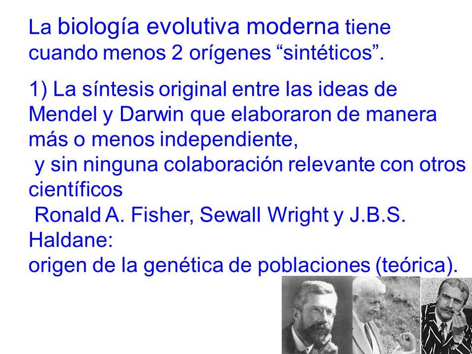 La biología evolutiva moderna tiene cuando menos 2 orígenes sintéticos.