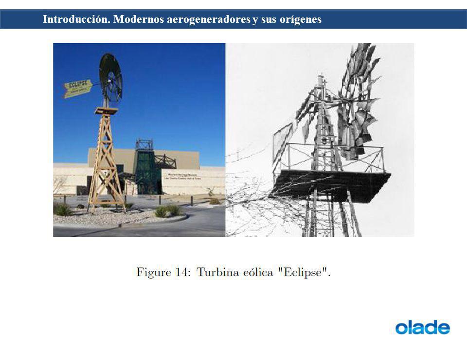 Introducción. Modernos aerogeneradores y sus orígenes