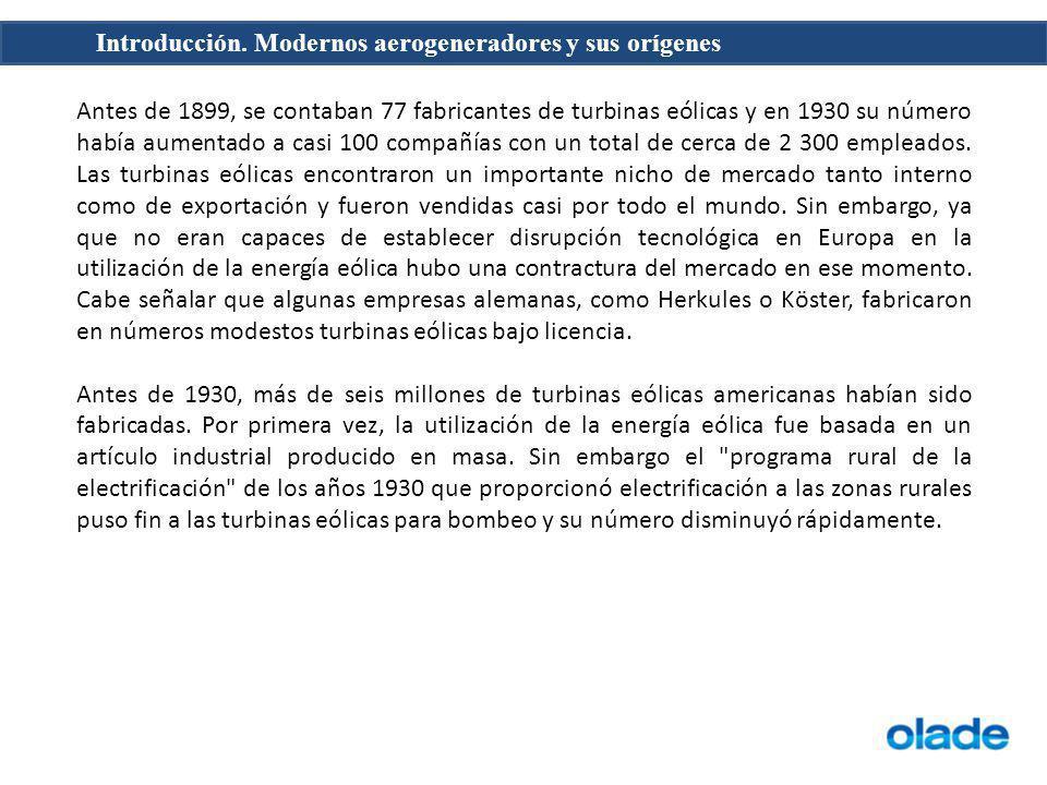 Antes de 1899, se contaban 77 fabricantes de turbinas eólicas y en 1930 su número había aumentado a casi 100 compañías con un total de cerca de 2 300