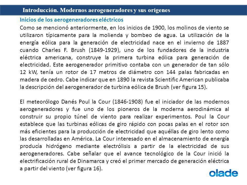 Introducción. Modernos aerogeneradores y sus orígenes Inicios de los aerogeneradores eléctricos Como se mencionó anteriormente, en los inicios de 1900