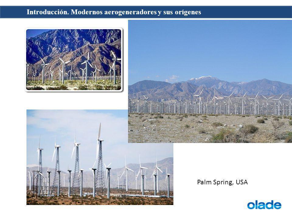 Introducción. Modernos aerogeneradores y sus orígenes Palm Spring, USA