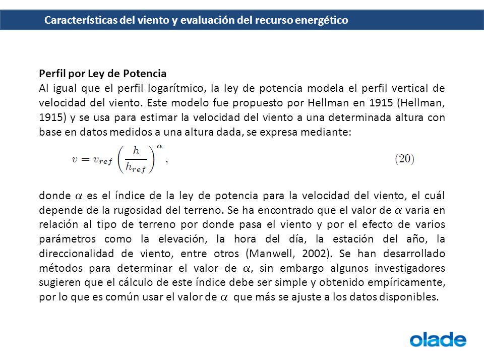 Características del viento y evaluación del recurso energético Perfil por Ley de Potencia Al igual que el perfil logarítmico, la ley de potencia model