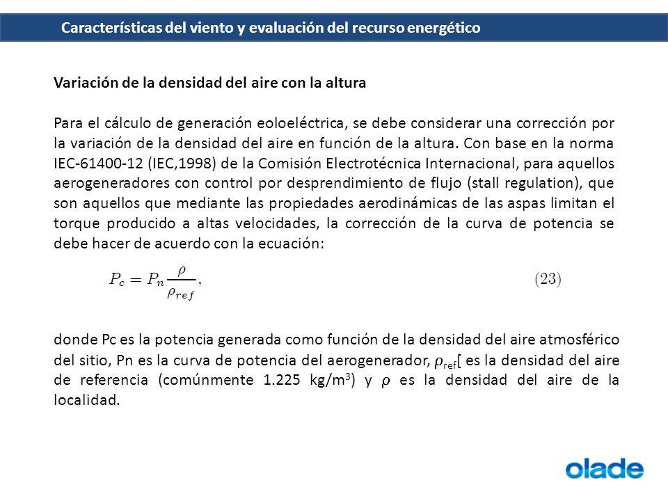 Características del viento y evaluación del recurso energético Variación de la densidad del aire con la altura Para el cálculo de generación eoloeléct