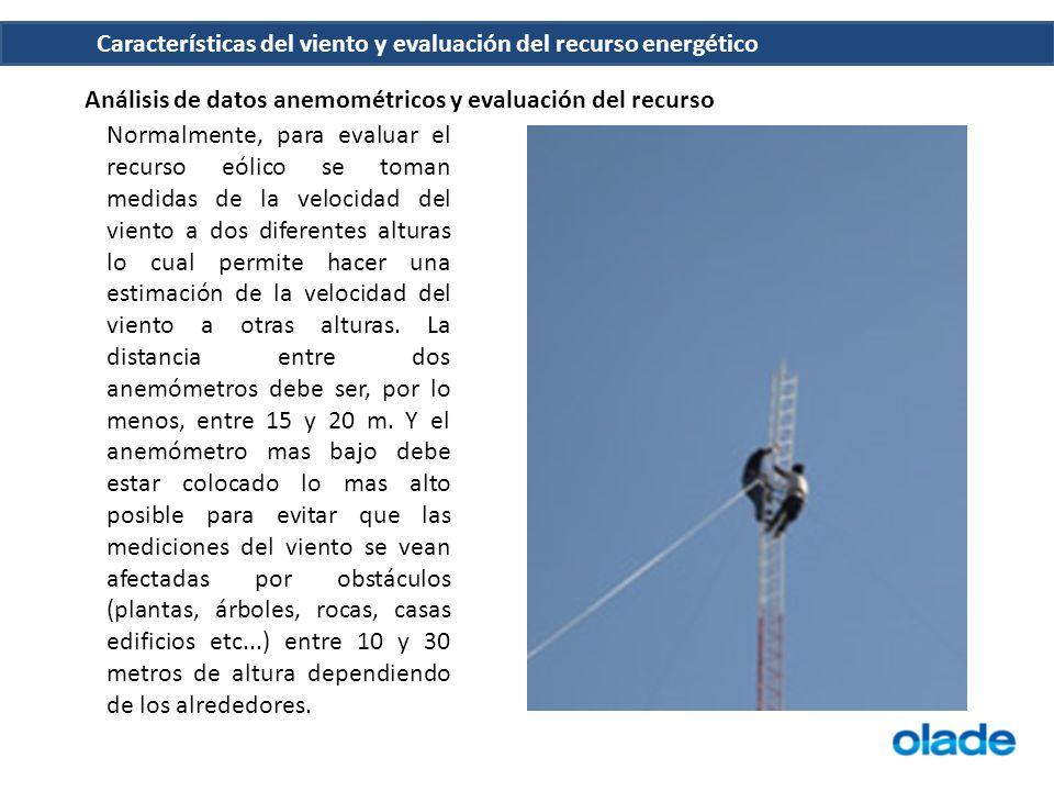Características del viento y evaluación del recurso energético Análisis de datos anemométricos y evaluación del recurso Normalmente, para evaluar el r