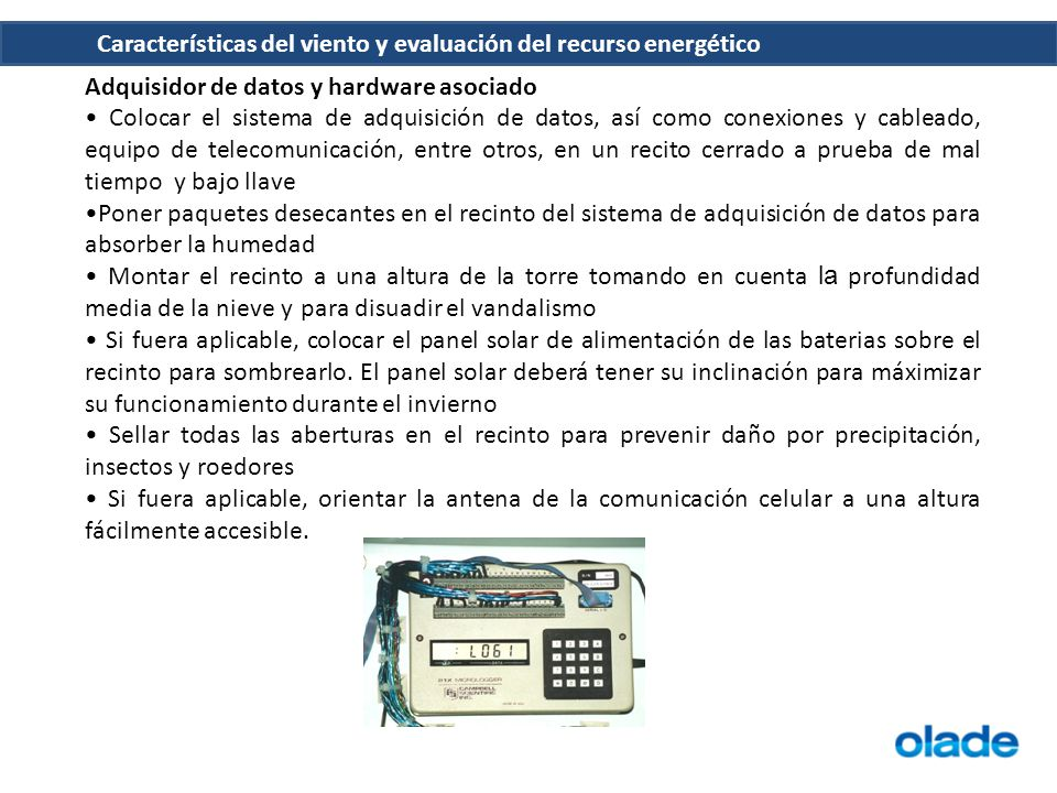 Características del viento y evaluación del recurso energético Adquisidor de datos y hardware asociado Colocar el sistema de adquisición de datos, así