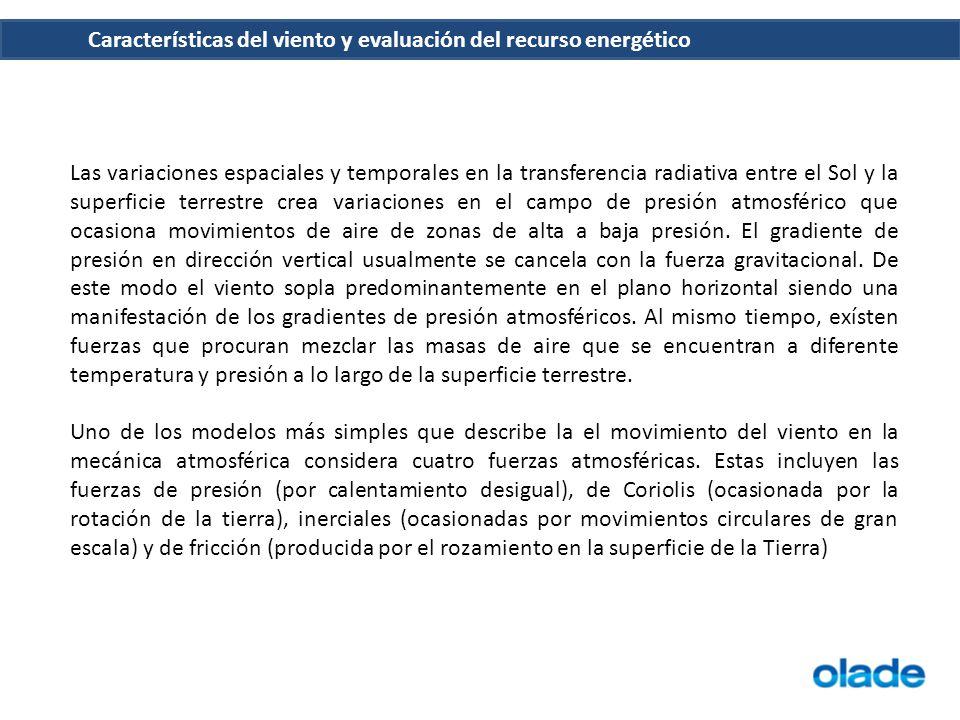 Características del viento y evaluación del recurso energético Las variaciones espaciales y temporales en la transferencia radiativa entre el Sol y la