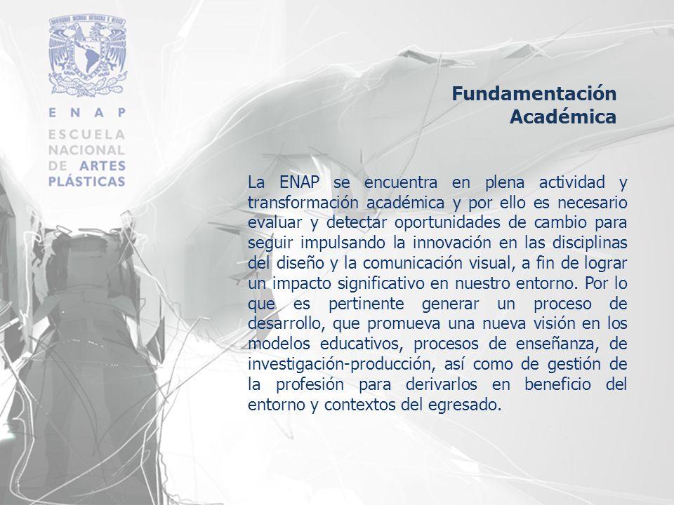 La ENAP se encuentra en plena actividad y transformación académica y por ello es necesario evaluar y detectar oportunidades de cambio para seguir impu
