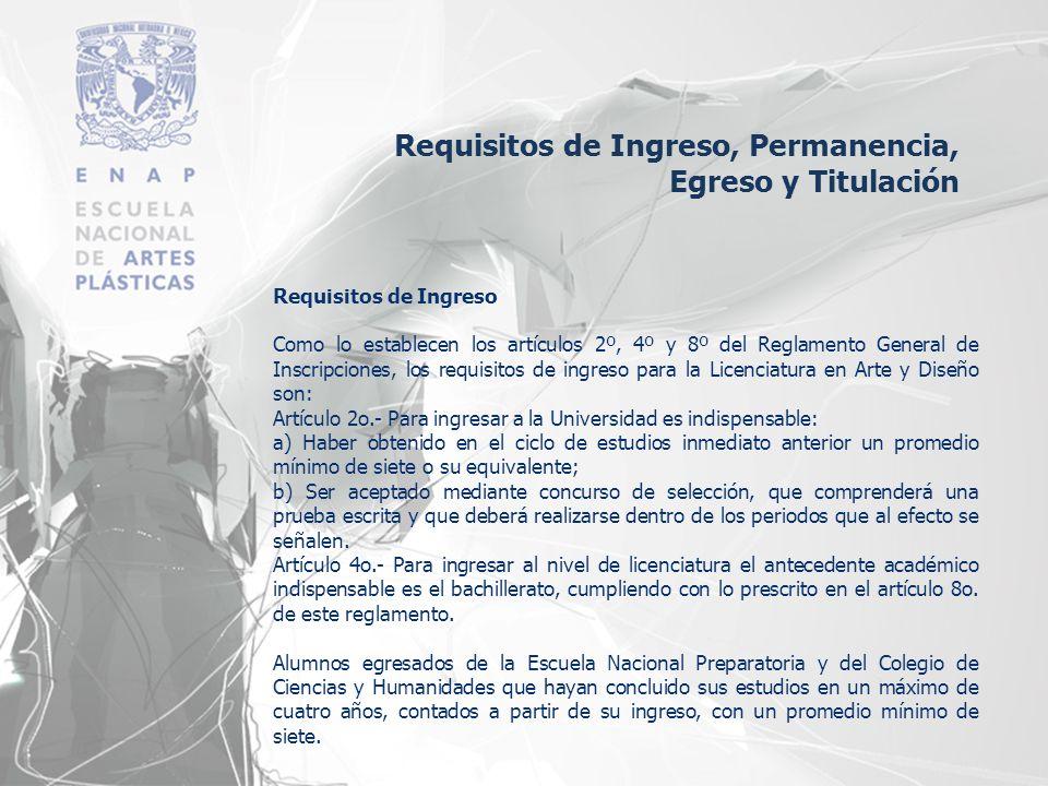 Requisitos de Ingreso Como lo establecen los artículos 2º, 4º y 8º del Reglamento General de Inscripciones, los requisitos de ingreso para la Licencia