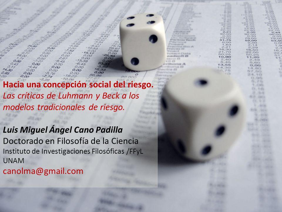 Hacia una concepción social del riesgo. Las críticas de Luhmann y Beck a los modelos tradicionales de riesgo. Luis Miguel Ángel Cano Padilla Doctorado