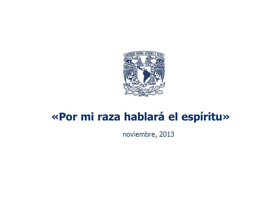 «Por mi raza hablará el espíritu» noviembre, 2013
