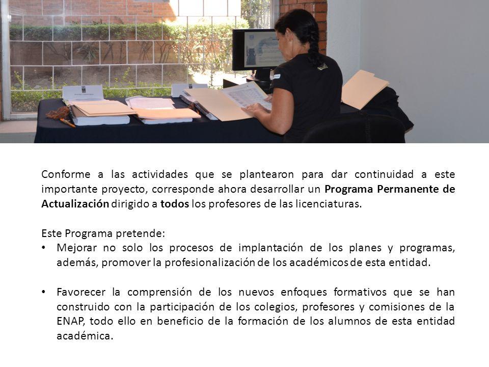 Conforme a las actividades que se plantearon para dar continuidad a este importante proyecto, corresponde ahora desarrollar un Programa Permanente de