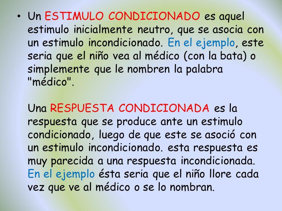 Un ESTIMULO CONDICIONADO es aquel estimulo inicialmente neutro, que se asocia con un estimulo incondicionado. En el ejemplo, este seria que el niño ve