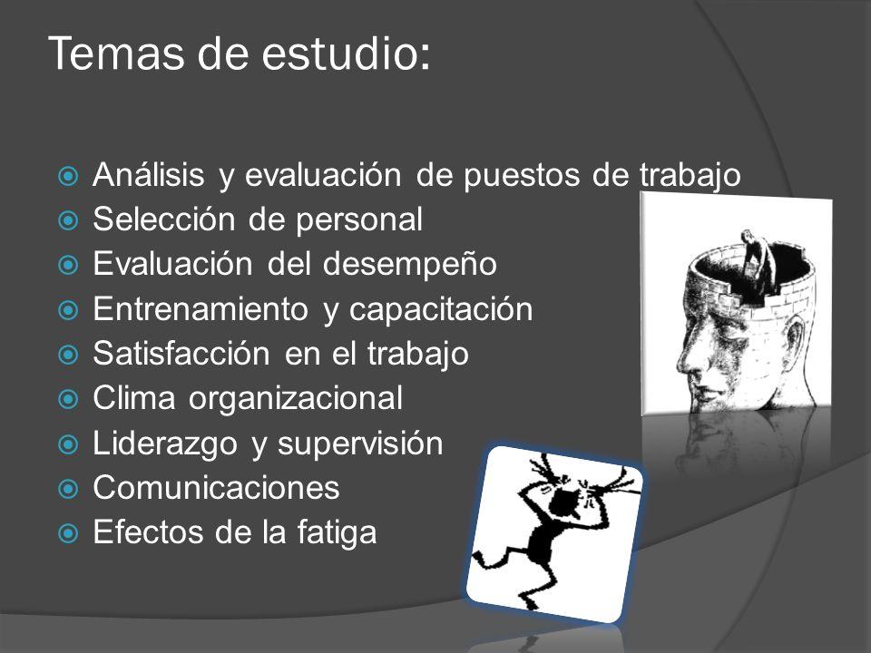 Hipótesis El psicólogo industrial se encarga de evaluar y seleccionar al personal indicado para el trabajo.
