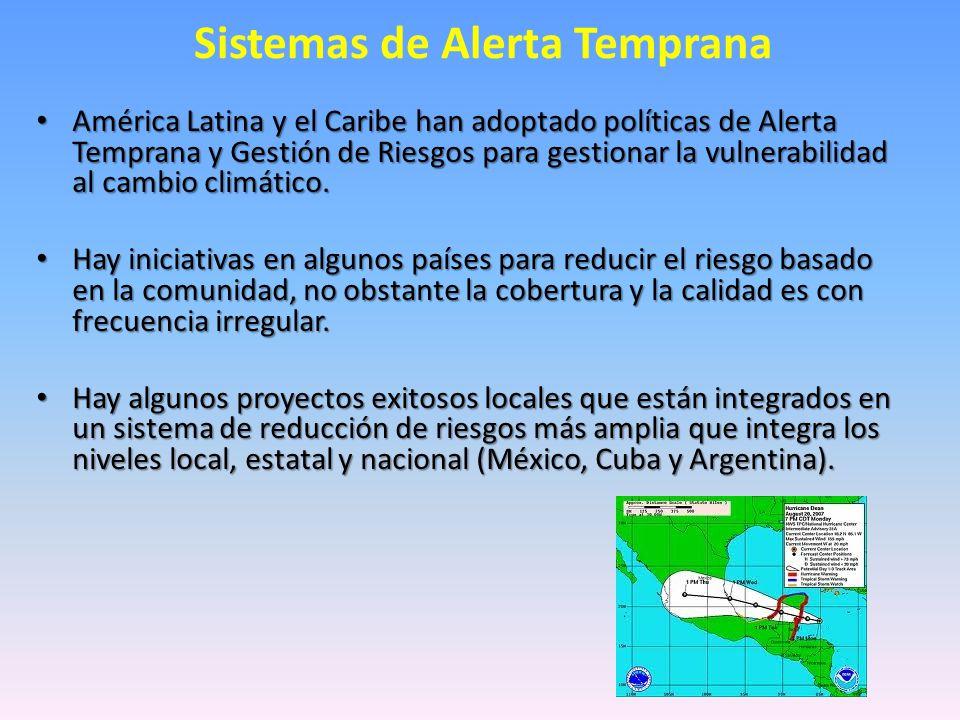 Sistemas de Alerta Temprana América Latina y el Caribe han adoptado políticas de Alerta Temprana y Gestión de Riesgos para gestionar la vulnerabilidad al cambio climático.