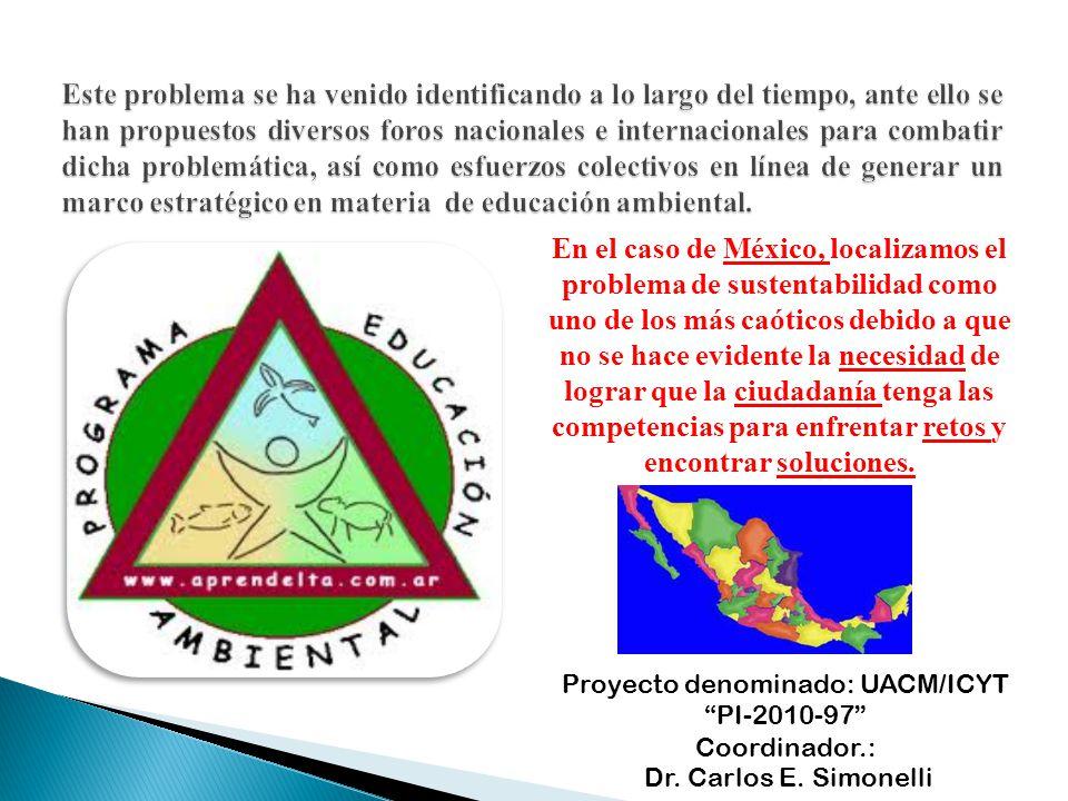En el caso de México, localizamos el problema de sustentabilidad como uno de los más caóticos debido a que no se hace evidente la necesidad de lograr