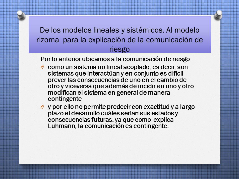 De los modelos lineales y sistémicos.