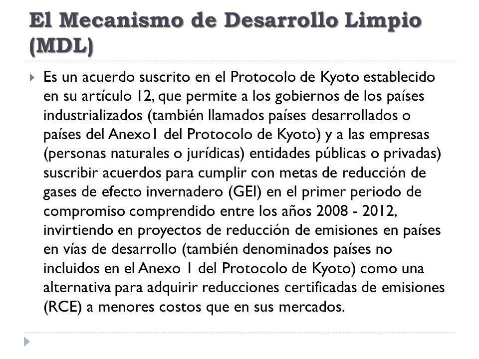 El Mecanismo de Desarrollo Limpio (MDL) Es un acuerdo suscrito en el Protocolo de Kyoto establecido en su artículo 12, que permite a los gobiernos de