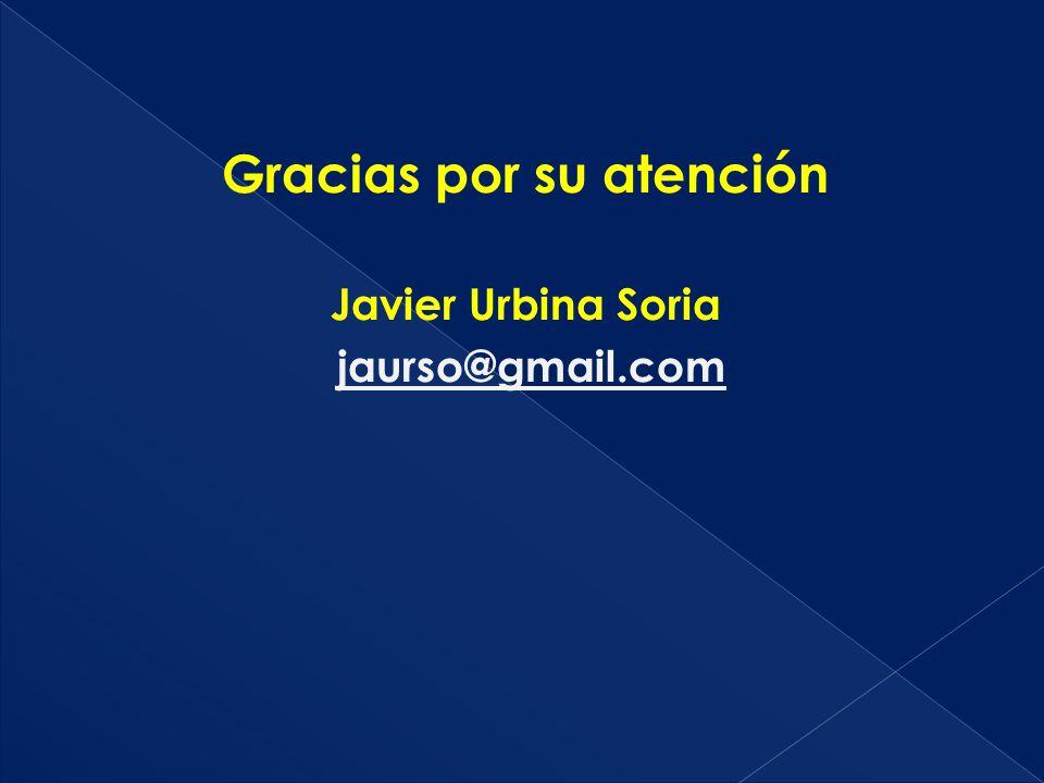 Gracias por su atención Javier Urbina Soria jaurso@gmail.com