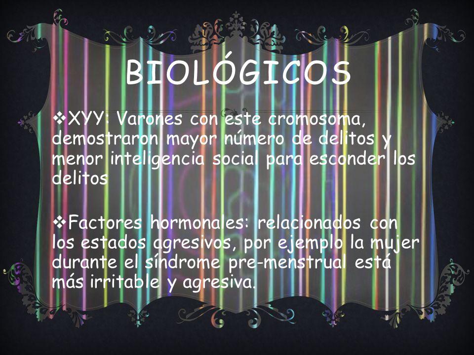BIOLÓGICOS XYY: Varones con este cromosoma, demostraron mayor número de delitos y menor inteligencia social para esconder los delitos Factores hormona