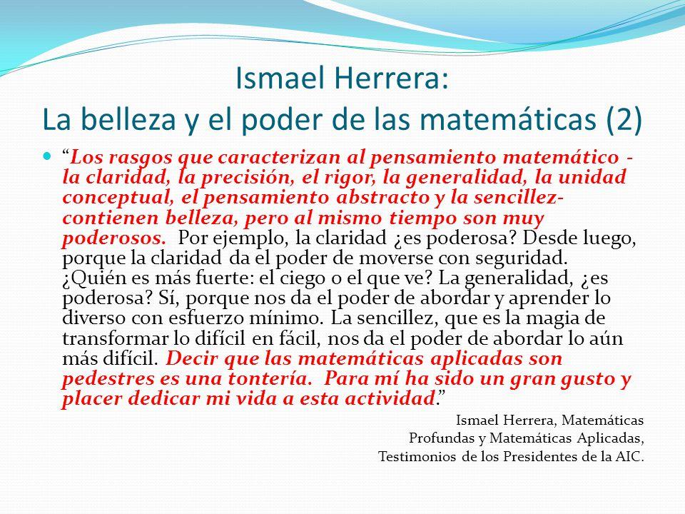 Ismael Herrera: La belleza y el poder de las matemáticas (2) Los rasgos que caracterizan al pensamiento matemático - la claridad, la precisión, el rig