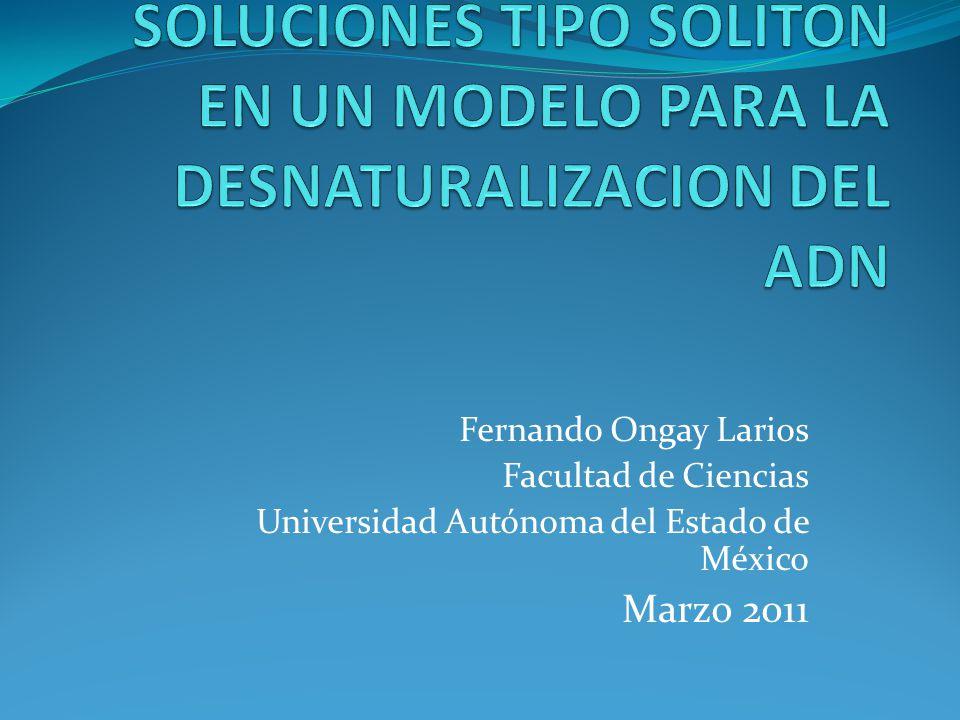 Fernando Ongay Larios Facultad de Ciencias Universidad Autónoma del Estado de México Marzo 2011